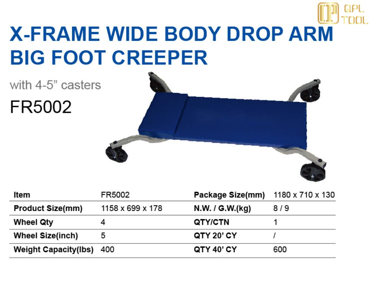 X-FRAME WIDE BODY DROP ARM BIG FOOT CREEPER